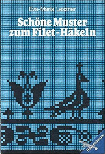 Schöne Muster Zum Filet Häkeln Amazonde Eva Maria Leszner Bücher