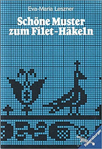 Schöne Muster zum Filet - Häkeln.: Amazon.de: Eva Maria Leszner: Bücher