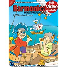 Harmonica Lessons for Kids: How to Play Harmonica for Kids (Free Video Available) (Progressive Young Beginner)