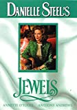 Danielle Steel's Jewels by Annette O'Toole