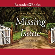Missing Isaac Audiobook by Valerie Fraser Luesse Narrated by Kevin R. Free