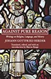 Against Pure Reason: Writings on Religion, Language, and History