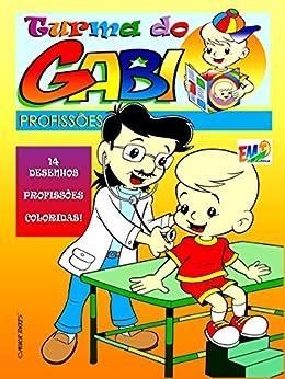 Turma do Gabi - Profissões por [Torres, Moacir ]