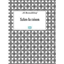 Selon la raison (Essais) (French Edition)