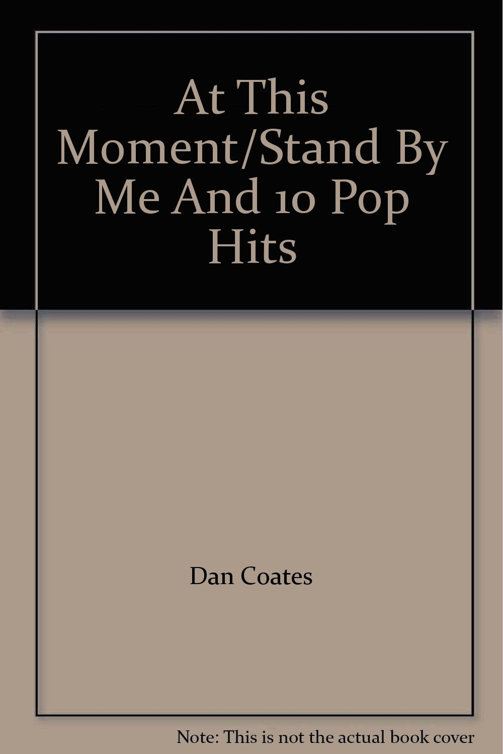 at this moment stand by me and 10 pop hits