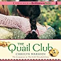 The Quail Club Audiobook by Carolyn Marsden Narrated by Amy Rubinate