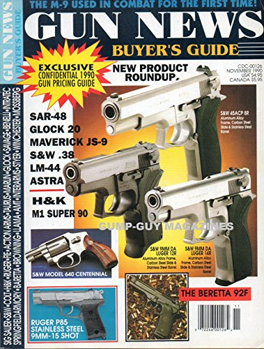 GUN NEWS BUYER'S GUIDE November 1990 Magazine THE M-9 USED IN COMBAT Beretta 92F S&W MODEL 640 CENTENNIAL Ruger P85 Stainless Steel 9MM-15 Shot S&W 45 ACP 8R ALUMINUM ALLOY - 45 Mm 10 Acp