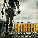 Slashed: Oil Apocalypse Series, Book 1 Audiobook by Lou Cadle Narrated by Cody Roberts