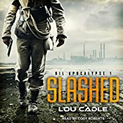 Slashed: Oil Apocalypse Series, Book 1 | Lou Cadle