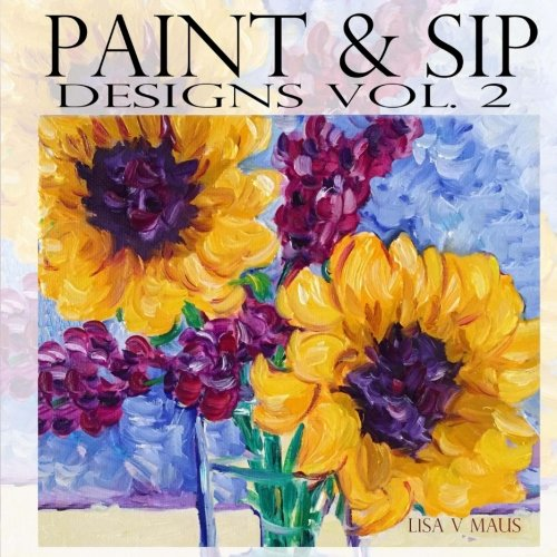 [BEST] Paint & Sip Designs: Volume 2<br />PPT