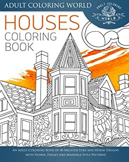 Houses Coloring Book An Adult Of 40 Architecture And Rh Amazon Com