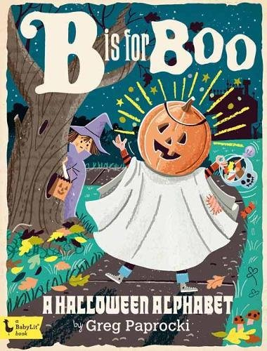 B Is for Boo: A Halloween Alphabet (BabyLit) -