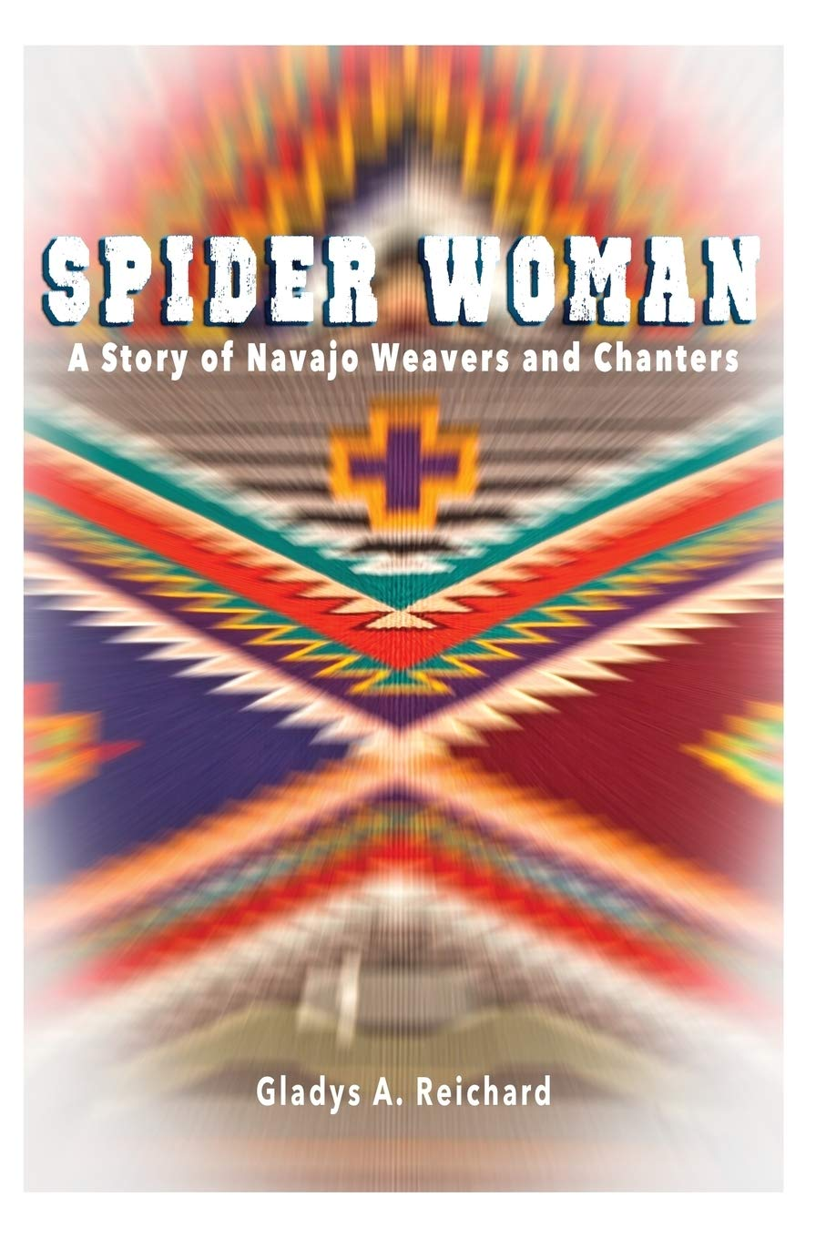 Spider Woman  A Story Of Navajo Weavers And Chanters