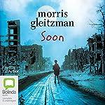 Soon: Felix and Zelda, Book 4 | Morris Gleitzman