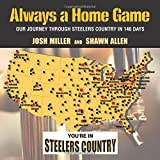 Always a Home Game: Our Journey Through Steelers Country in 140 Days