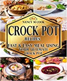 Crock Pot Recipes: Fast and Easy Meal Using Your Ultimate Crock Pot (Slow cooker cookbook,Low carb recipes,Weight Loss Recipes,Clean Eating,Paleo Diet,Ketogenic Diet,Meal Prep,Instant Pot Cookbook)