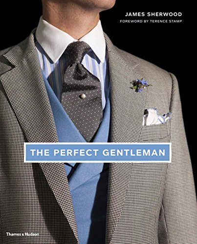 Image of The Perfect Gentleman: The Pursuit of Timeless Elegance and Style in London