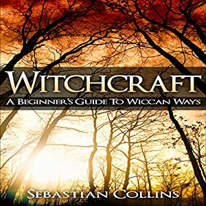 Witchcraft: A Beginner's Guide to Wiccan Ways Audiobook
