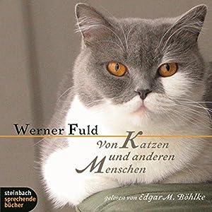 Von Katzen und anderen Menschen Hörbuch