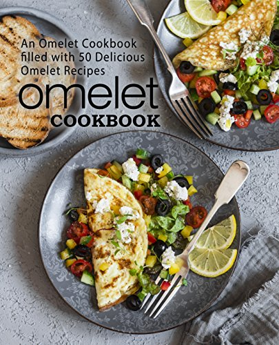 Omelet Cookbook: An Omelet Cookbook Filled with 50 Delicious Omelet Recipes by BookSumo Press