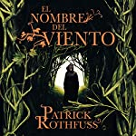 El nombre del viento [The Name of the Wind] | Patrick Rothfuss