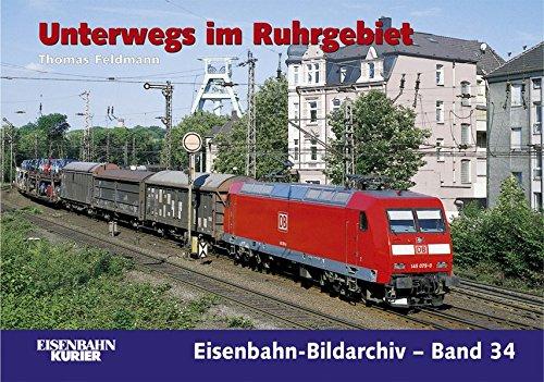 Unterwegs im Ruhrgebiet (Eisenbahn-Bildarchiv)