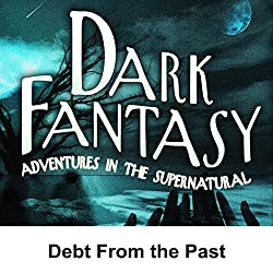 Dark Fantasy: Debt from the Past