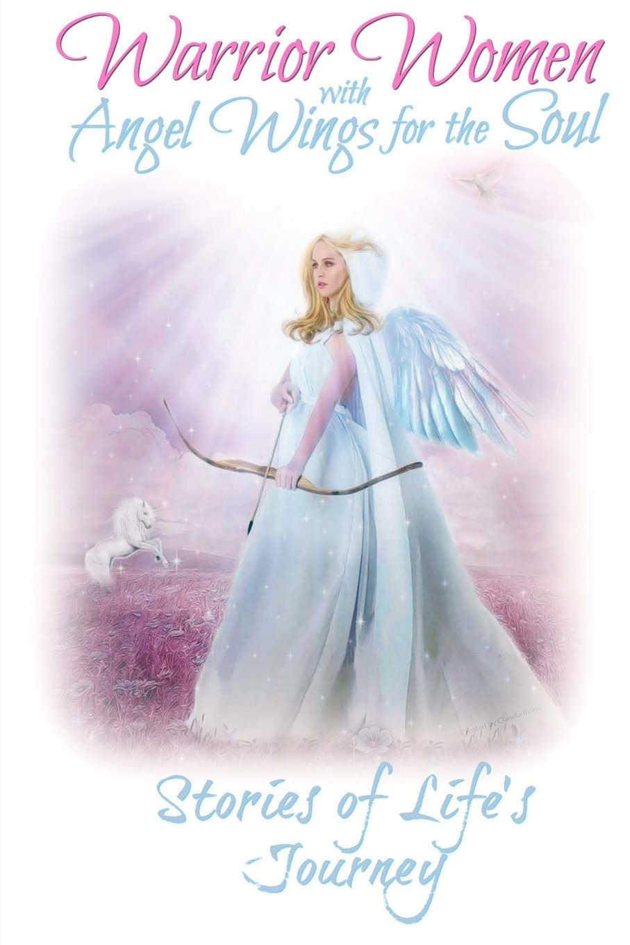 Read Online Warrior Women with Angels Wings for the Soul: Stories of Life's Journey pdf