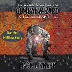 Combat Wizard: The Wizards Series, Book 1 | Jack L Knapp