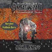 Combat Wizard: The Wizards Series, Book 1 | Jack L Knapp