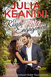 A Royal (Fake) Engagement (Second Chance Fairy Tale Book 3)
