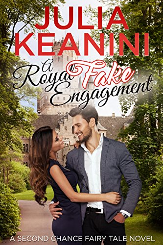 A Royal (Fake) Engagement (Second Chance Fairy Tale Book 3) (The Monterra)