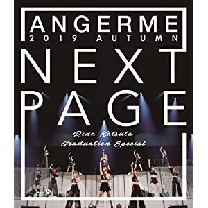 "Blu-ray Disc. Angerme 2019 Autumn ""Next Page"" ~Katsuta Rina Graduation Special~"