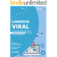 LinkedIn Viral - O passo a passo para criar conteúdos virais e escalar sua visibilidade