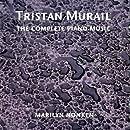 Tristan Murail The Complete Piano Music