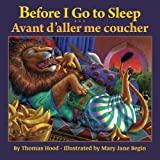 Before I Go to Sleep / Avant d'aller me coucher: Babl Children's Books in French and English