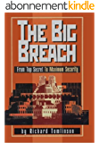 The Big Breach : From Top Secret To Maximum Security (English Edition)