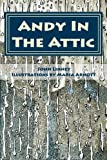 Andy in the Attic, John Linney, 1492369845
