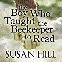 The Boy Who Taught the Beekeeper to Read: And Other Stories Audiobook by Susan Hill Narrated by David Holt