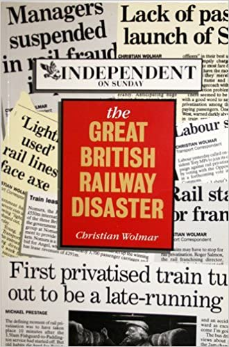 The Great British Railway Disaster: Amazon co uk: Christian