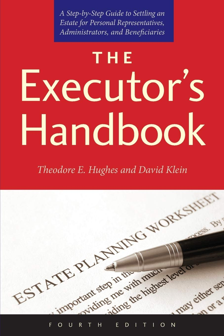 Image for The Executor's Handbook: A Step-by-Step Guide to Settling an Estate for Personal Representatives, Administrators, and Beneficiaries, Fourth Edition