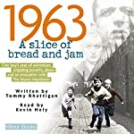 1963: A Slice of Bread and Jam | Tommy Rhattigan