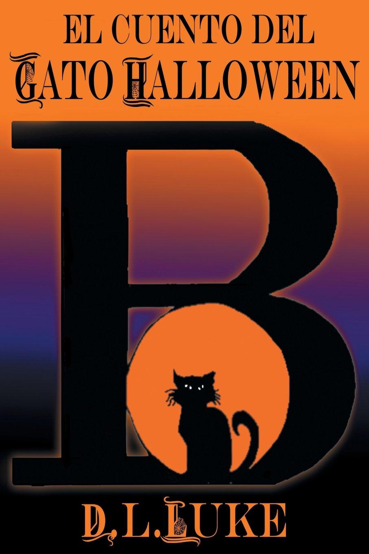 B: El Cuento del Gato Halloween Paperback – July 30, 2015