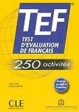 TEF Test d'Evaluation de Francais - TEF - 250 activites (French Edition)