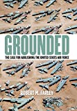 Book cover for Grounded: The Case for Abolishing the United States Air Force
