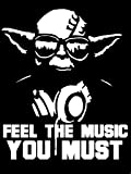 Feel The Music You Must Yoda Decal Vinyl Sticker Cars Trucks Walls Laptop WHITE 7 X 5.5 In KCD452