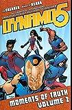 Dynamo 5 Volume 2: Moments Of Truth (v. 2)