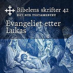 Evangeliet etter Lukas (Bibel2011 - Bibelens skrifter 42 - Det Nye Testamentet)
