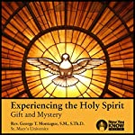 Experiencing the Holy Spirit: Gift and Mystery | Rev. George T. Montague SMS ThD
