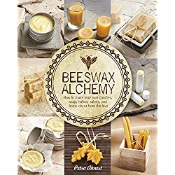 Beeswax Alchemy: How to Make Your Own Soap, Candle